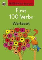 ENGLISH FOR BEGINNERS : FIRST 100 VERBS WORKBOOK PB