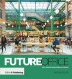 Future Office : Next-generation workplace design