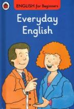 ENGLISH FOR BEGINNERS : EVERYDAY ENGLISH HC