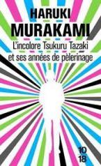 L'INCOLORE TSUKURU TAZAKI ET SES ANNEES DE PELERINAGE  POCHE