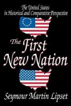 THE FIRST NEW NATION : The United States in Historical and Comparative Perspective Paperback