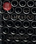 CHAMPAGNE : TH ESSENTIAL GUIDE TO WINES ,PRODUCERS, AND TERROIRS OF THE ICONIC REGION HC