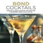 BOND COCTAILS:OVER 20 CLASSIC COCTAIL RECIPES HC