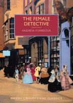 BRITISH LIBRARY CRIME CLASSICS : THE FEMALE DETECTIVE: THE ORIGINAL LADY DETECTIVE,1864 Paperback