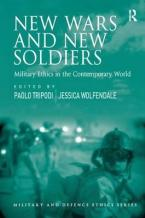 New Wars and New Soldiers: Military Ethics in the Contemporary World HC
