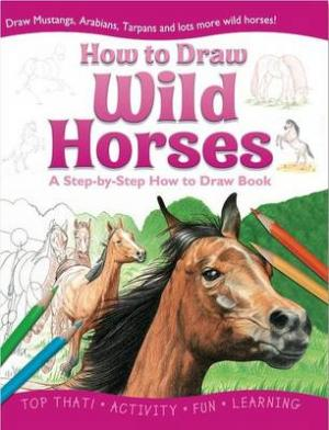 HOW TO DRAW: WILD HORSES 2ND ED Paperback