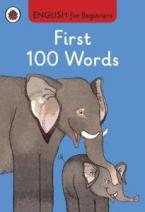 ENGLISH FOR BEGINNERS : FIRST 100 WORDS HC