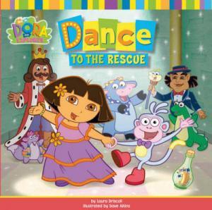 DORA THE EXPLORER : DANCE TO THE RESCUE Paperback