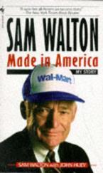 SAM WALTON : MADE IN AMERICA MY STORY Paperback