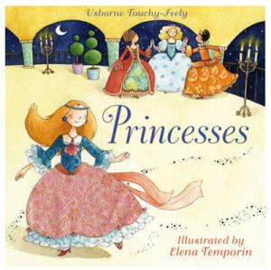 USBORNE TOUCHY-FEELY : PRINCESSES HC BBK
