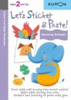 LET'S STICKER & PASTE! AMAZING ANIMALS ( KUMON FIRST STEPS WORKBOOKS )