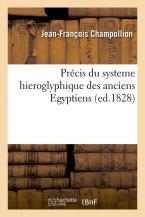 PRECIS DU SYSTEME HIEROGLYPHIQUE DES ANCIENS EGYPTIENS (ED. 1828) POCHE