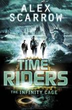 TIME RIDERS 9: THE INFINITY CAGE  Paperback