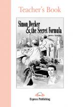 ELT GR 1: SIMON DECKER & THE SECRET FORMULA TEACHER'S BOOK