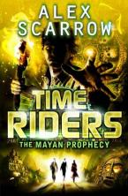 TIME RIDERS 8: THE MAYAN PROPHECY  Paperback