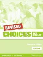 CHOICES B2 FCE TEACHER'S BOOK  WORKBOOK REVISED