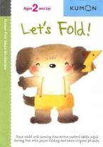 LET'S FOLD! ( KUMON FIRST STEPS WORKBOOKS )