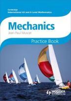 CAMBRIDGE INTERNATIONAL A/AS MATHEMATICS MECHANICS 1 AND 2 PACTICE BOOK  Paperback