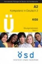 OSD A2 KOMPETENZ IN DEUTSCH 2 KID 2 (+ CD) ÜBUNGSMATERIALIEN