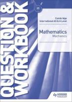 CAMBRIDGE INTERNATIONAL AS AND A LEVEL MATHEMATICS MECHANICS QUESTION AND WORKBOOK PB