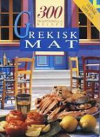 Grekisk mat: 300 traditionella recept