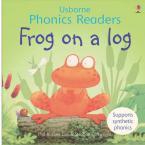 USBORNE PHONIC READERS : FROG ON A LOG Paperback