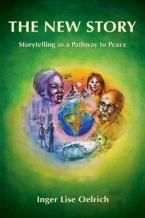 THE NEW STORY; STORYTELLING AS A PATHWAY TO PEACE