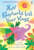 USBORNE FIRST READING 2 HOW ELEPHANTS LOST THEIR WINGS HC