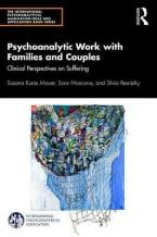 PSYCHOANALYTIC WORK WITH FAMILIES AND COUPLES Clinical Perspectives on Suffering Paperback