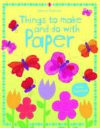 USBORNE ACTIVITIES : THINGS TO MAKE AND DO WITH PAPER Paperback