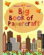 USBORNE ART IDEAS BIG BOOK OF PAPERCRAFT HC