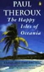 THE HAPPY ISLES OF ACEANIA (PADDLING THE PACIFIC) Paperback A FORMAT