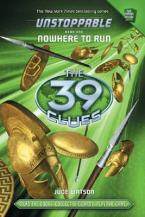 THE 39 CLUES : UNSTOPPABLE 1. NOWHERE TO RUN 1ST ED HC
