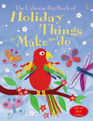 USBORNE ACTIVITIES : BIG BOOK OF HOLIDAY TO MAKE AND DO (+ STICKERS) Paperback