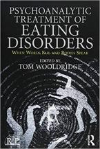 PSYCHOANALYTIC TREATMENT OF EATING DISORDERS When Words Fail and Bodies Speak Paperback