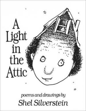 A LIGHT IN THE ATTIC POEMS AND DRAWINGS HC