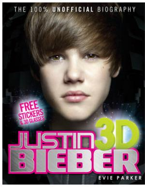 JUSTIN BIEBER 3D (+ STICKERS & 3D GLASSES) THE 100% UNOFFICIAL BIOGRAPHY HC