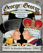 GEORGE VS GEORGE : THE AMERICAN REVOLUTION AS SEEN FROM BOTH SIDES Paperback