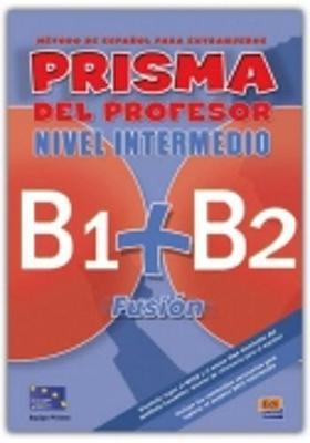 PRISMA FUSION B1 + B2 INTERMEDIO PROFESOR