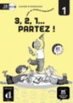 3, 2, 1… PARTEZ! 1 CAHIER