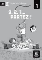 3, 2, 1… PARTEZ! 1 GUIDE PEDAGOGIQUE (+ CD)