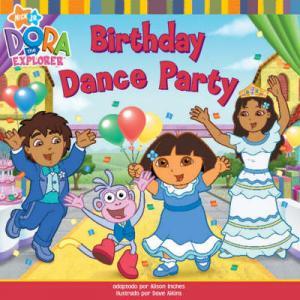 DORA THE EXPLORER : THE BIRTHDAY DANCE PARTY Paperback