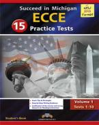 SUCCEED IN MICHIGAN ECCE 15 PRACTICE TESTS VOLUME 1 TESTS 1 - 10 NEW 2013 FORMAT Student's Book @