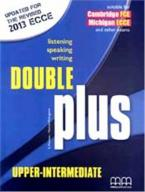 DOUBLE PLUS UPPER-INTERMEDIATE Student's Book 2013 FORMAT @