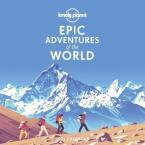 EPIC ADVENTURES OF THE WORLD CALENDAR 2021 LONELY PLANET CALENDAR