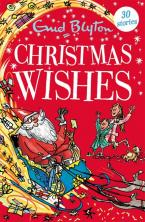 Christmas Wishes : Contains 30 classic tales