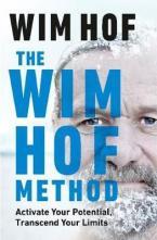 The Wim Hof Method : Activate Your Potential, Transcend Your Limits