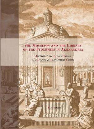 The Mouseion and the Library of the Ptolemies in Alexandria