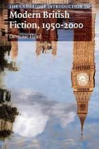 THE CAMBRIDGE INTRODUCTION TO MODERN BRITISH FICTION, 1950-2000 Paperback