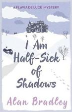 A FLAVIA DE LUCE BOOK 4 : I AM HALF-SICK OF SHADOWS Paperback